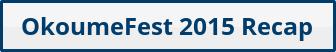 OkoumeFest 2015 Recap