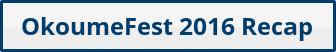 OkoumeFest 2016 Recap