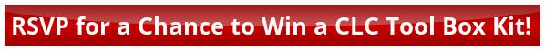 RSVP to Win a CLC Tool Box Kit!
