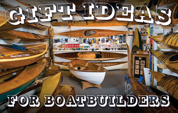 Gift Ideas for Boatbuilders!