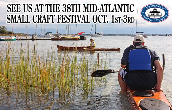 The Mid-Atlantic Small Craft Festival in St. Michaels, MD. This is the best small wooden boat gathering on the East Coast. Enjoy a large and varied fleet of boats on display and in the water.