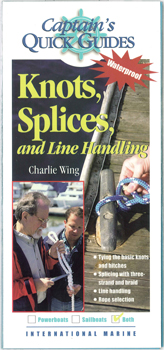 Knots - Splices - Line Handling - Captain's Quick Guides